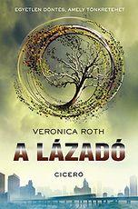 Veronica Roth: A lázadó